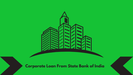 Corporate Loan From State Bank of India