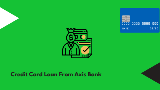 Credit Card Loan From Axis Bank