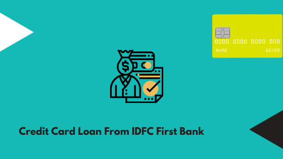 Credit Card Loan From IDFC First Bank