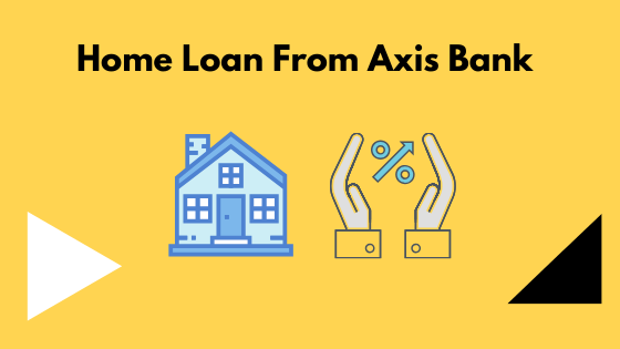 Home Loan From Axis Bank
