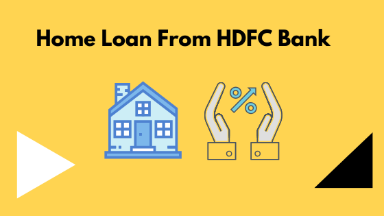 Home Loan From HDFC Bank