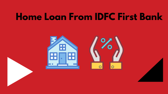 Home Loan From IDFC First Bank