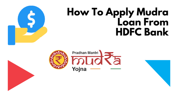 How To Apply Mudra Loan From HDFC Bank