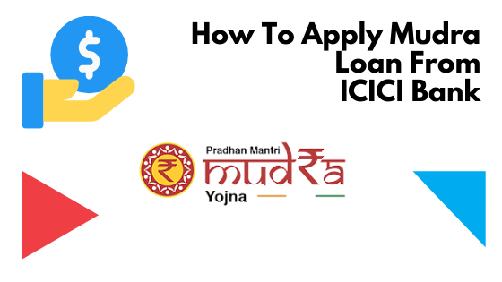 How To Apply Mudra Loan From ICICI Bank