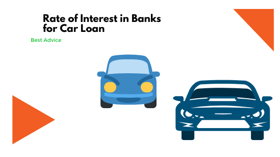 Rate of Interest in Banks for Car Loan