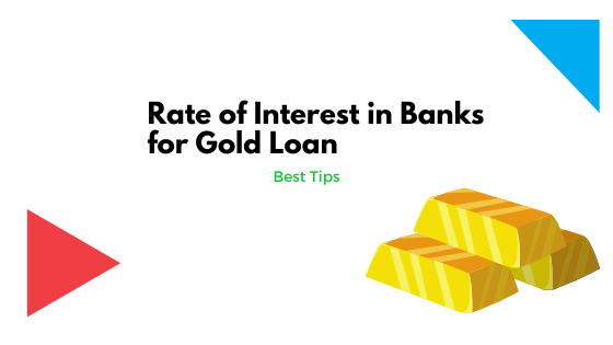 Rate of Interest in Banks for Gold Loan