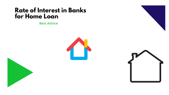 Rate of Interest in Banks for Home Loan